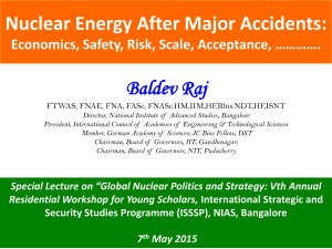 Baldev Raj - Nuclear Energy after Major Accidents