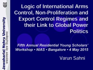 Varun Sahni - International Arms Control, Non Prolif, Export Control Regimes