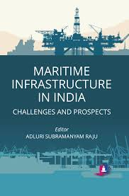 India's Maritime Infrastructure Development and Hinterland Connectivity: Imperatives for India's Act East Policy