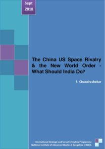 The China US Space Rivalry & the New World Order What Should India Do?